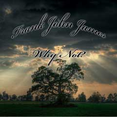 Why Not? A Free New Age M.B.S. Hip Hop Album from Frank John James